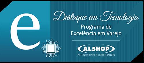 Destaque em Tecnologia - Programa de Excelência em Varejo